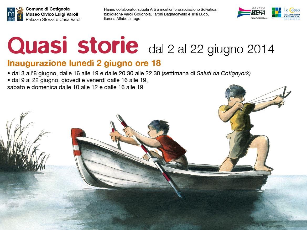 Dal 2 al 22 giugno 2014 QUASI STORIE Museo Civico Luigi Varoli