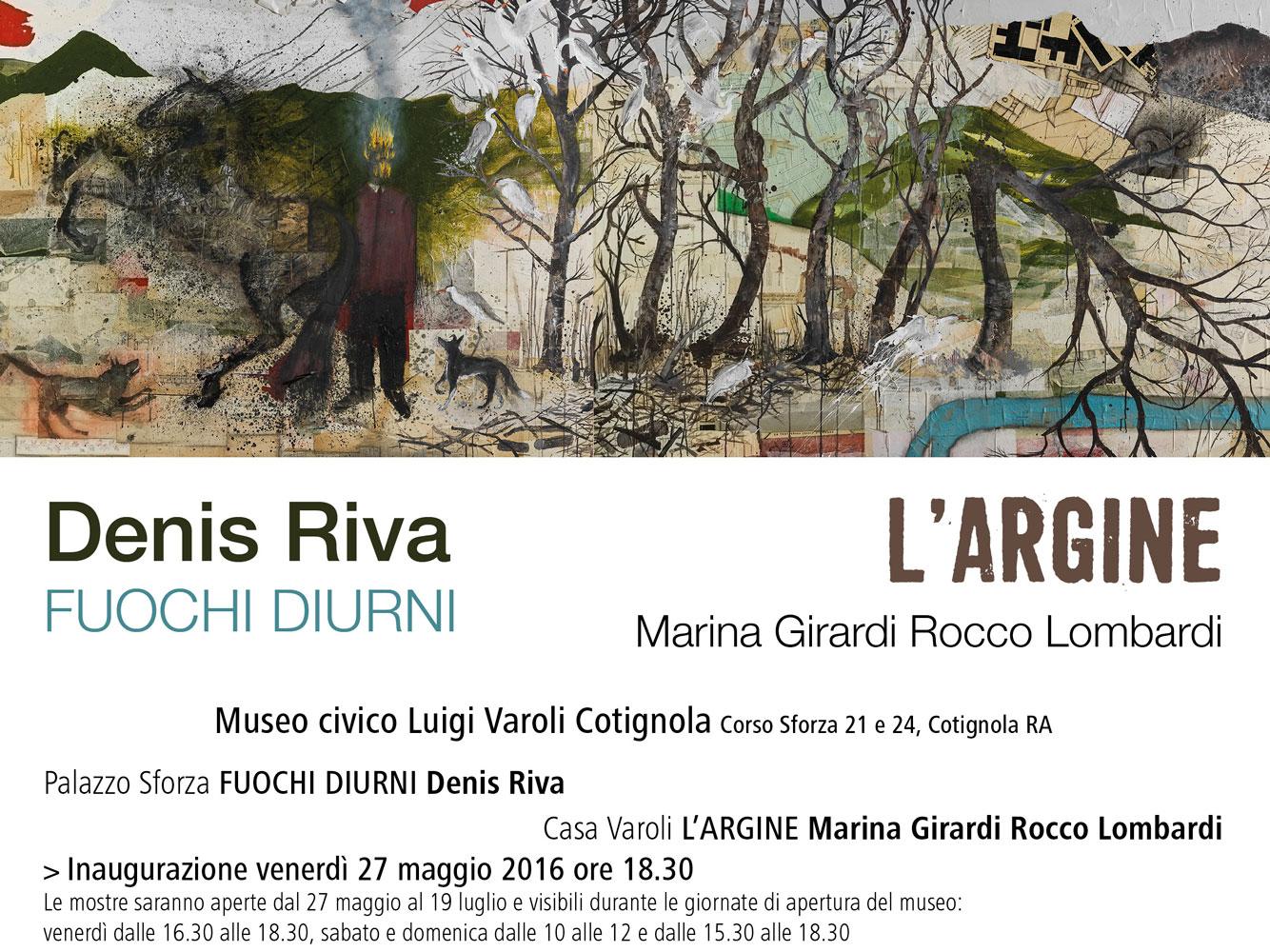 Dal 27 maggio al 19 luglio 2016 FUOCHI DIURNI + L'ARGINE Museo Civico Luigi Varoli